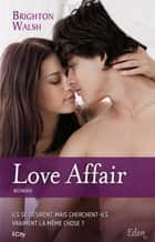 Love affair ebook by Brighton Walsh