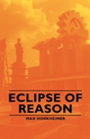 Eclipse of Reason ebook by Max Horkheimer