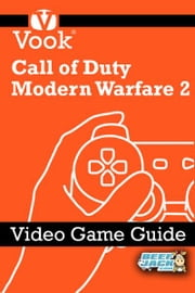 Call of Duty: Modern Warfare 2: Video Game Guide ebook by Vook