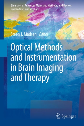 Optical Methods and Instrumentation in Brain Imaging and Therapy ebook by
