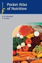 Pocket Atlas of Nutrition ebook by Peter Grimm,Hans Konrad Biesalski