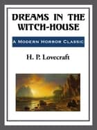 Dreams in the Witch-House ebook by H. P. Lovecraft