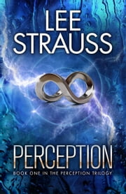 PERCEPTION - a sci-fi mystery dystopian romance ebook by Lee Strauss,Elle Strauss