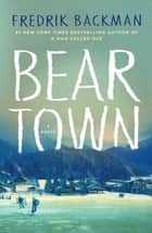 Beartown ebook by A Novel