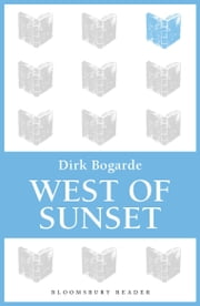 West of Sunset ebook by Dirk Bogarde