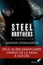 Steel Brothers : Tome 2, Damnation ebook by Manon Donaldson
