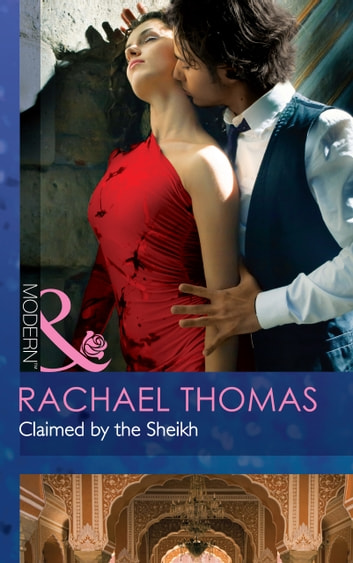 Claimed by the Sheikh (Mills & Boon Modern) ekitaplar by Rachael Thomas