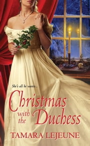 Christmas With The Duchess ebook by Tamara Lejeune