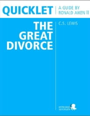 Quicklet on C.S. Lewis' The Great Divorce (CliffNotes-like Book Summary & Analysis): Chapter-by-Chapter Summary and Analysis ebook by The Hyperink  Team