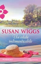 Un'estate indimenticabile ebook by Susan Wiggs