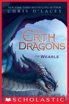 The Wearle (The Erth Dragons #1) ebook by Chris d'Lacey