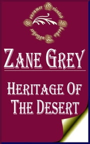 Heritage of the Desert: A Novel ebook by Zane Grey