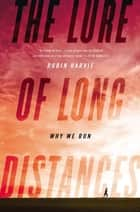 The Lure of Long Distances ebook by Robin Harvie