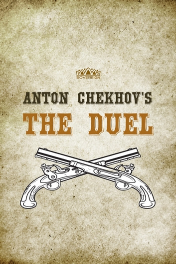 Anton Chekhov's The Duel ebook by Anton Chekhov