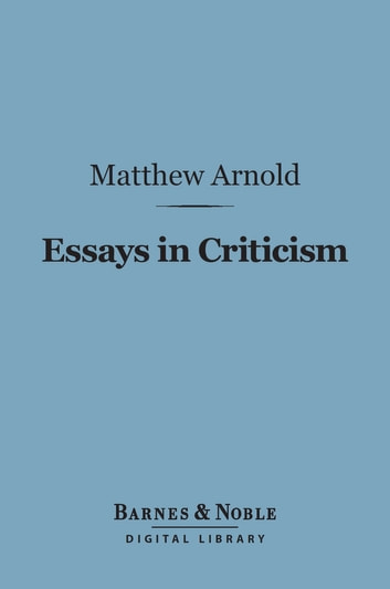 Essays In Criticism Second Series Barnes  Noble Digital Library  Essays In Criticism Second Series Barnes  Noble Digital Library Ebook  By Matthew Custom Report Writing Service also Computer Science Essays  Persuasive Speech Writers