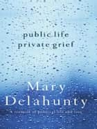 Public Life Private Grief ebook by