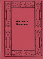 The Devil's Playground ebook by John Mackie