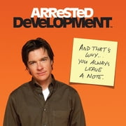 Arrested Development - And That's Why . . . You Always Leave a Note. ebook by Running Press
