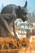 A Company of Fools ebook by Deborah Ellis