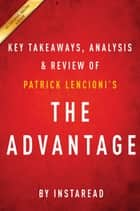 Summary of The Advantage - by Patrick Lencioni | Includes Analysis ebook by Instaread Summaries