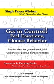 Get in Control! Feel Emotions, Choose Behavior ebook by Julie Prescott