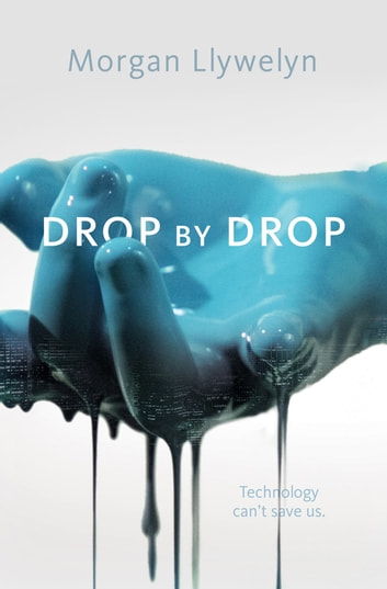 Drop by Drop - Step by Step, Book One ebook by Morgan Llywelyn