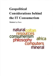Geopolitical Considerations behind the IT Consumerism ebook by Michele La Neve