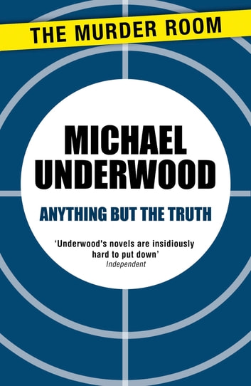 Anything but the Truth eBook by Michael Underwood