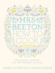Mrs Beeton How to Cook ebook by Isabella Beeton