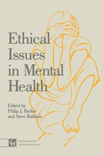 Ethical Issues in Mental Health ebook by Steve Baldwin,Philip J. Barker