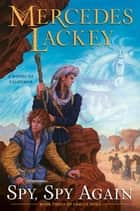 Spy, Spy Again eBook by Mercedes Lackey