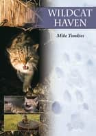 Wildcat Haven ebook by Mike Tomkies