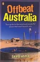 Offbeat Australia ebook by David Astle