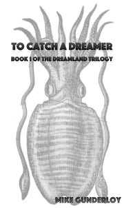 To Catch a Dreamer ebook by Mike Gunderloy