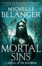 Mortal Sins (Conspiracy of Angels Novella) ebook by Michelle Belanger