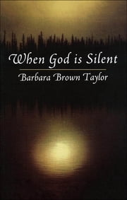 When God is Silent ebook by Barbara Brown Taylor