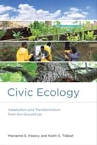 Civic Ecology ebook by Marianne E. Krasny,Keith G. Tidball