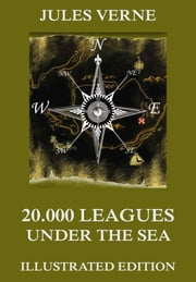 20000 Leagues Under the Seas - Extended Annotated & Illustrated Edition ebook by Jules Verne,Frederick P. Walter,Edouard Riou