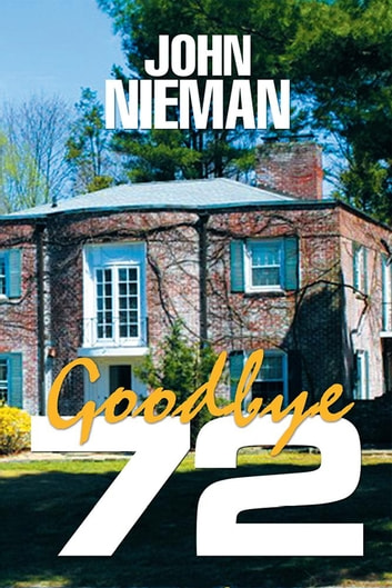 Goodbye 72 ebook by John Nieman