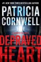 Depraved Heart eBook par Patricia Cornwell