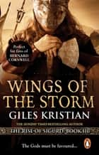 Wings of the Storm - (The Rise of Sigurd 3): An all-action, gripping Viking saga from bestselling author Giles Kristian ebook by Giles Kristian