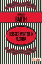 Heißer Winter in Florida - Roman ebook by Richard Barth, Edith Walter