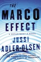 The Marco Effect ebook by Jussi Adler-Olsen