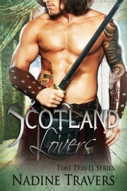 Scotland Lovers - Book 1 ebook by Nadine Travers
