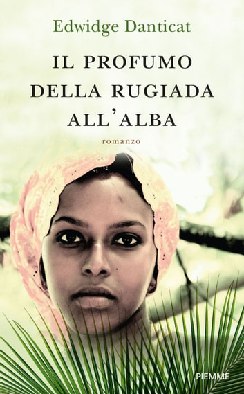 Il profumo della rugiada all'alba ebook by Edwidge Denticat