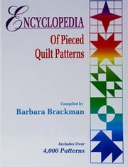eBook Encyclopedia Of Pieced Quilt Patterns ebook by Brackman, Barbara