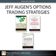 Jeff Augen's Options Trading Strategies (Collection) ebook by Augen, Jeff