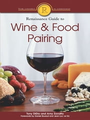 The Renaissance Guide to Wine and Food Pairing ebook by Tony DiDio,Amy Zavatto