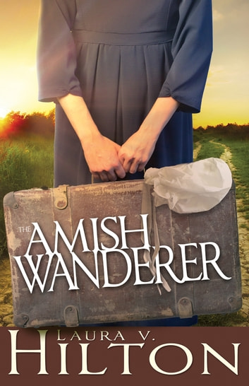 The Amish Wanderer ebook by Laura V. Hilton
