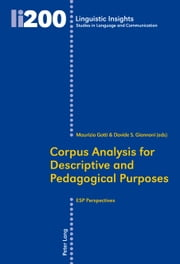 Corpus Analysis for Descriptive and Pedagogical Purposes - ESP Perspectives ebook by Maurizio Gotti,Davide S. Giannoni